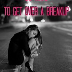 30 Ways to Get Over a Breakup