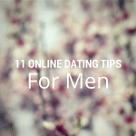 11 Simple Guidelines Every Man Should Follow When Online Dating