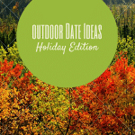 Outdoor Date Ideas: Holiday Season Edition