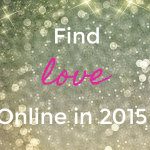 How To Find Love Online in 2015