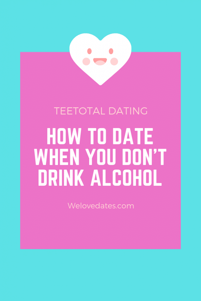 Teetotal Dating – How to Date When you Don't Drink Alcohol
